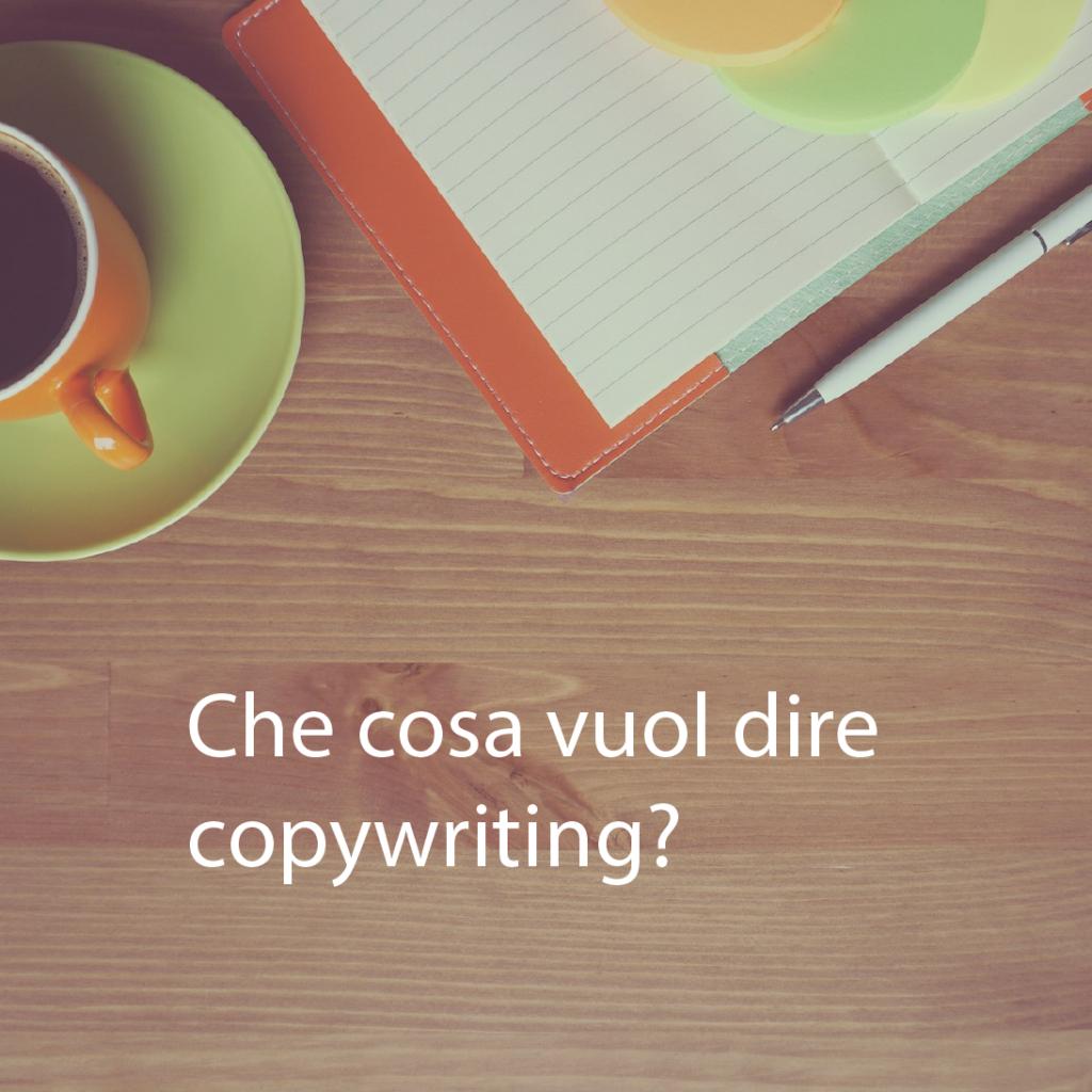 Cosa vuol dire copywriting_Chiara Buratti copywriter freelance